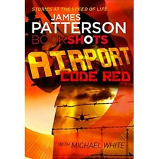Airport Code Red (Bookshots) By James Patterson